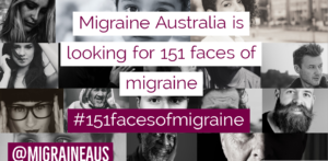 We're looking for 151 faces of migraine