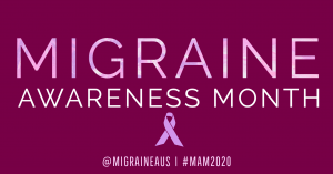 Welcome to Migraine Awareness Month!